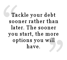 Part of how you get out of debt quickly is by tackling your debt sooner rather than later.