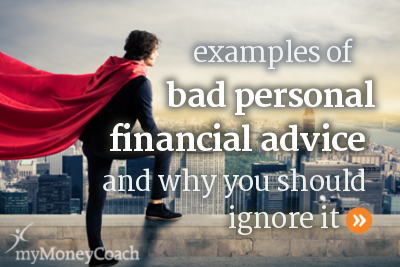 Examples of bad personal financial advice that you should ignore.