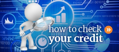 How to check your credit and get your credit report and score.