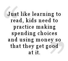 kids need to practice making spending choices and using money