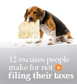 The dog eating your tax return is no excuse!