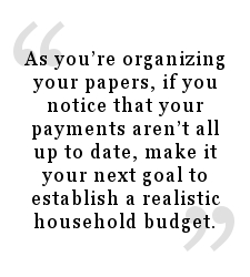 As you organize and find your payments aren't up to date, consider creating a household budget.