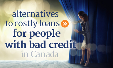 Alternatives to personal loans for people with bad credit in Canada.