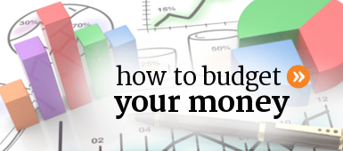 Learn how to budget your money.