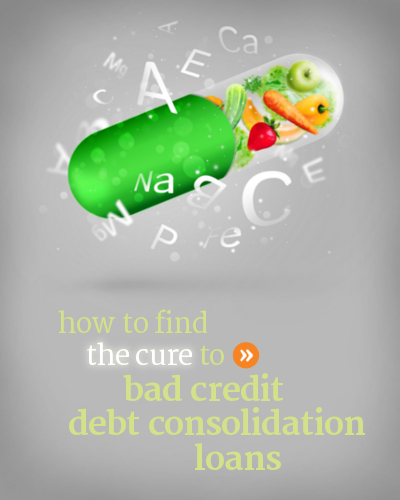 How to find the cure to bad credit debt consolidation loans for people with poor credit.