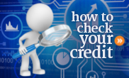 How to check your credit report and get your credit score.