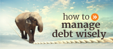 Learn how to manage debt wisely and become debt free more quickly.