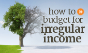 How to budget and plan with irregular income.