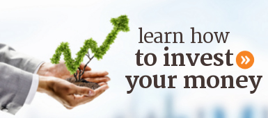 Learn the basics about investing and find out how to invest your money.