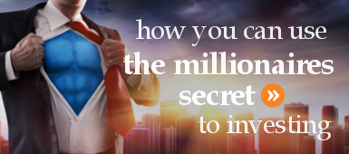 How you can use the millionaires secret to investing.