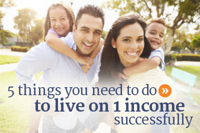 How to live on one household income in Canada.